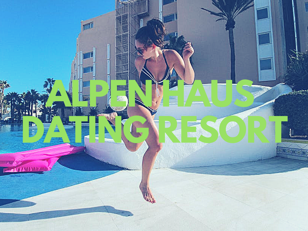 Alpen Haus Dating Resort